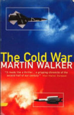 The Cold War and the Making of the Modern World - Martin Walker (ISBN 9780099135111)