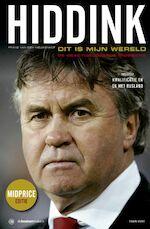 Hiddink - dit is mijn wereld - Frans van den Nieuwenhof (ISBN 9789043912198)