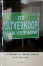 De Uitverkoop van het ACW - Didier Verbruggen (ISBN 9789054669890)