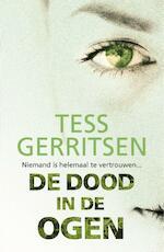 Tess Gerritsen - De dood in de ogen - Tess Gerritsen (ISBN 9789034797513)