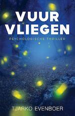 Vuurvliegen - Tjarko Evenboer (ISBN 9789059999084)