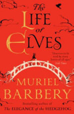 The Life of Elves - Muriel Barbery (ISBN 9781910477335)
