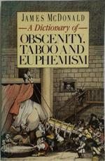 A Dictionary of Obscenity, Taboo and Euphemism - James McDonald (ISBN 9780747401667)