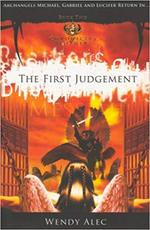 The First Judgement - chronicles of brothers book 2 - Wendy Alec (ISBN 9780955237751)