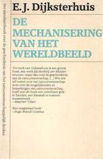 Mechanisering van het wereldbeeld - E.J. Dyksterhuis (ISBN 9789029015707)
