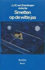 Smetten op de witte jas - J.J.E. van [Red.] Everdingen (ISBN 9789053521038)