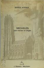 Mechelen over mensen en dingen - M. Kocken