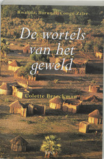 De wortels van het geweld - Colette Braeckman (ISBN 9789064450402)