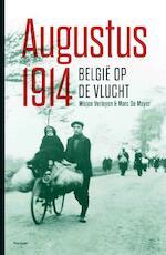 Augustus 1914 Belgie op de vlucht - Misjoe Verleyen, Marc de Meyer (ISBN 9789022328194)