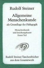 Allgemeine Menschenkunde als Grundlage der Pädagogik - Rudolf Steiner (ISBN 9783727461712)