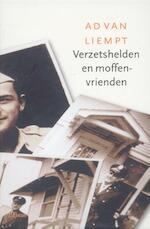 Verzetshelden en moffenvrienden - Ad van Liempt (ISBN 9789460032981)