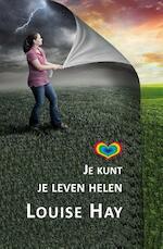 Je kunt je leven helen - Louise Hay, Louise L. Hay (ISBN 9789072455048)
