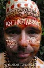 Idiot Abroad: The Travel Diaries of Karl Pilkington