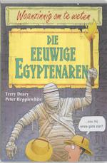 Die eeuwige Egyptenaren - T. Deary, P. Hepplewhite (ISBN 9789020605075)
