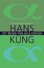 Het begin van alle dingen - Hans Küng (ISBN 9789025958909)