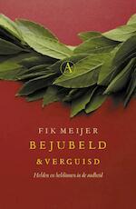 Bejubeld en verguisd - Fik Meijer (ISBN 9789025364069)