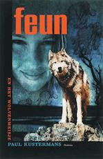 Feun en het wolvenmeisje - Paul Kustermans (ISBN 9789022322345)