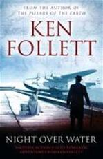 Night Over Water - Ken Follett (ISBN 9781447220596)