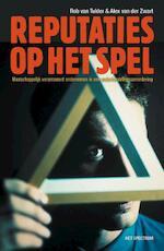 Reputaties op het spel - Rob van Tulder, Amp, A. van der Zwart (ISBN 9789027480620)