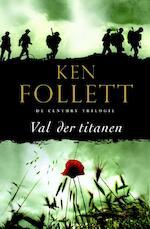 Val der titanen - Ken Follett (ISBN 9789047514749)