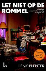 Let niet op de rommel - Henk Plenter, Annemiek van Kessel (ISBN 9789021808918)