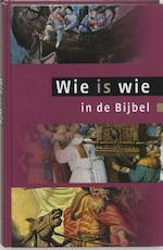 Wie is wie in de Bijbel - Unknown (ISBN 9789043506496)