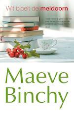 Wit bloeit de meidoorn - Maeve Binchy (ISBN 9789000330287)