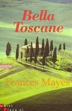 Bella Toscane - Frances Mayes (ISBN 9789046140512)