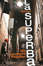 La Superba - Ilja Leonard Pfeijffer (ISBN 9789029587273)