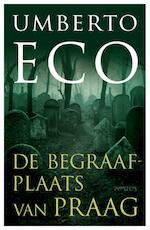 Begraafplaats van Praag - Umberto Eco (ISBN 9789044617313)