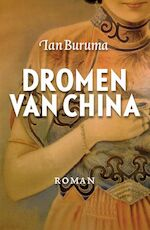 Dromen van China - Ian Buruma (ISBN 9789045006499)