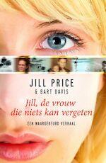 Jill, de vrouw die niets kan vergeten - J. Price, B. Davis (ISBN 9789049200428)