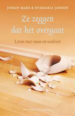 Ze zeggen dat het over gaat - Evamaria Jansen, Johan Maes (ISBN 9789490382056)