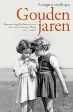 Gouden jaren - Annegreet van Bergen (ISBN 9789045023540)