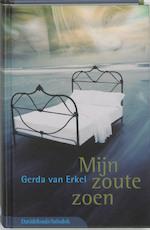 Mijn zoute zoen - Gerda van Erkel (ISBN 9789059081512)