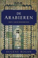 Arabieren - Eugene Rogan (ISBN 9789023456407)