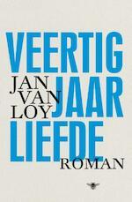 Veertig jaar liefde - Jan Van Loy (ISBN 9789085424772)