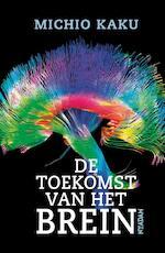 De toekomst van het brein - Michio Kaku (ISBN 9789046816783)