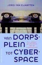 Van dorpsplein tot cyberspace - Joris van Eijnatten (ISBN 9789035133884)