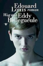 Weg met Eddy Bellegueule - Edouard Louis (ISBN 9789085425991)