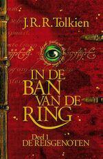 In de ban van de ring / 1 De reisgenoten - J.R.R. Tolkien (ISBN 9789022539538)