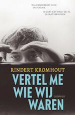 Vertel me wie wij waren - Rindert Kromhout (ISBN 9789025866624)