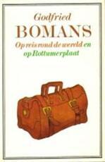 Op reis rond de wereld en op Rottumerplaat - Godfried Bomans (ISBN 9789010010797)