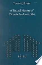 A Textual History of Cicero's Academici Libri - Terence J. Hunt (ISBN 9789004109704)