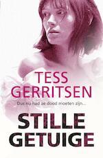 Tess Gerritsen - Stille getuige - Tess Gerritsen (ISBN 9789034797520)