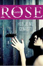 Heb je me gemist? - Karen Rose (ISBN 9789026136290)