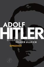 Adolf Hitler deel 1 De jaren van opkomst 1889 -