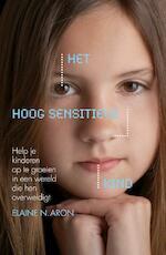 Het hoog sensitieve kind - Elaine N. Aron, Elaine Aron (ISBN 9789400502574)