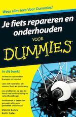 Je fiets repareren en onderhouden voor dummies - Dennis Bailey, Keith Gates (ISBN 9789043029704)