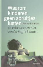 Waarom kinderen geen spruitjes lusten - Audrey Eertmans (ISBN 9789002222757)